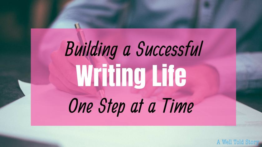 Building a successful writing life one step at a time