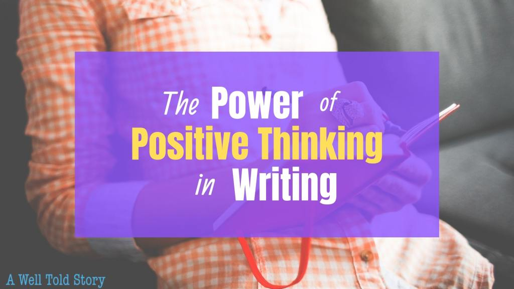 Power of Positive Thinking In Writing