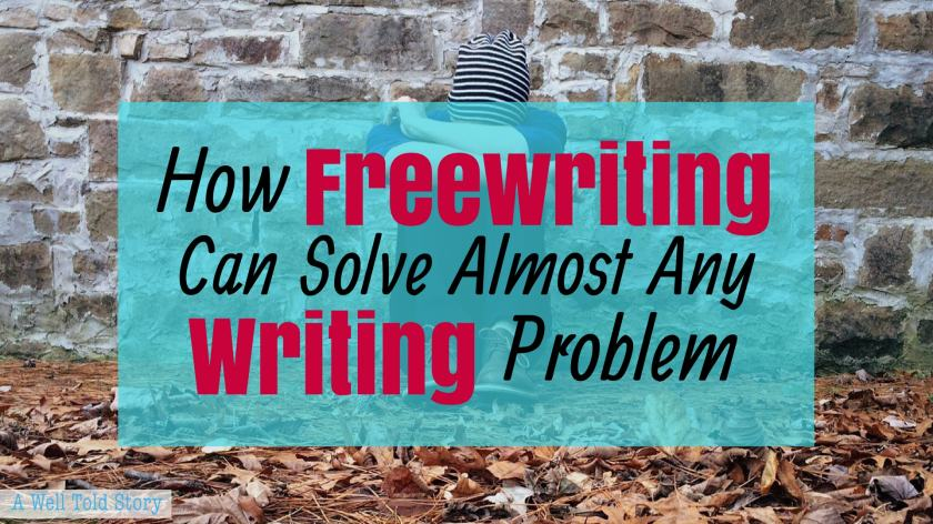 How Freewriting can Solve Almost Any Writing Problem