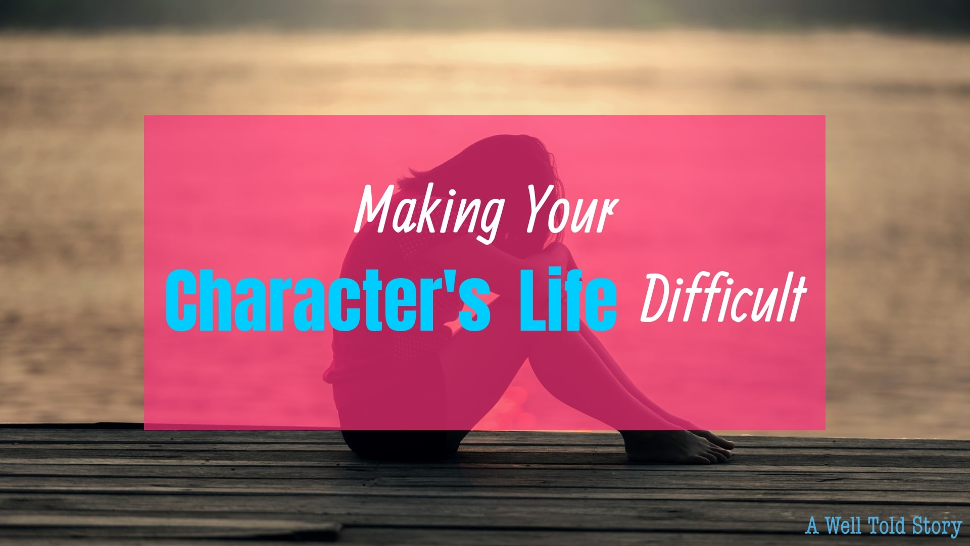 Making Your character's life difficult