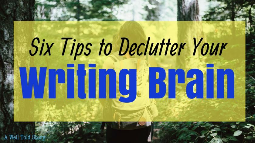 Declutter your writing brain