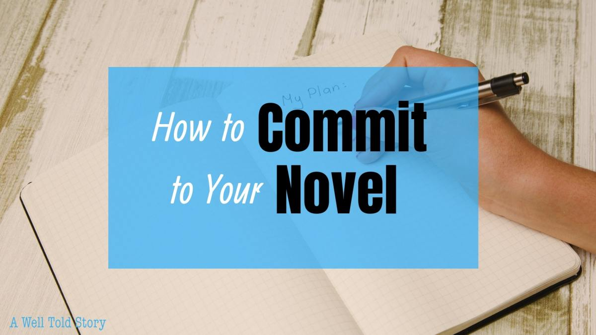 How to Commit to Writing Your Novel