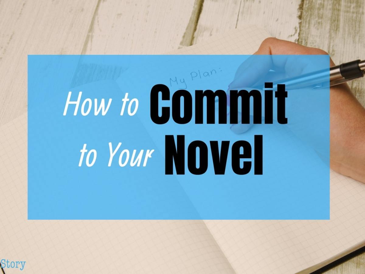How to Commit to your novel