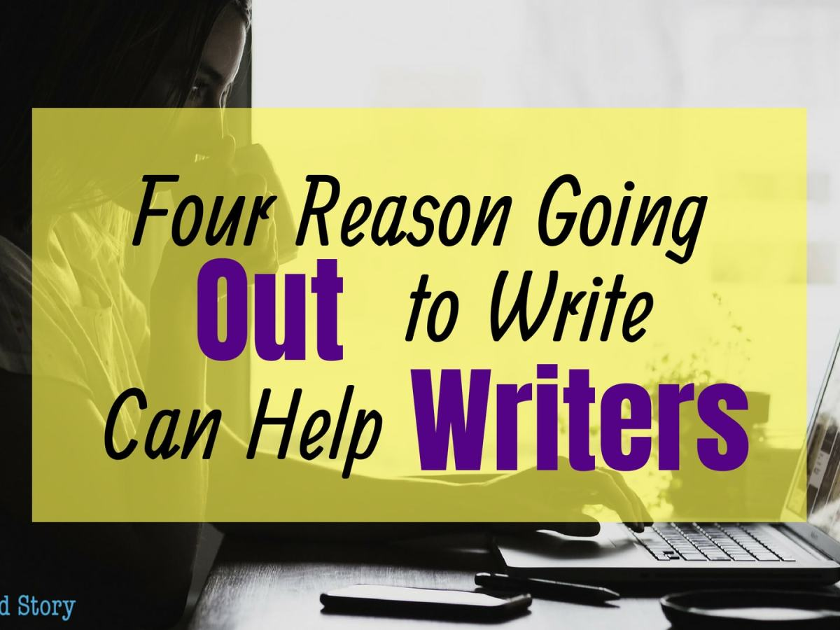 Why Writers Should go Out to Write
