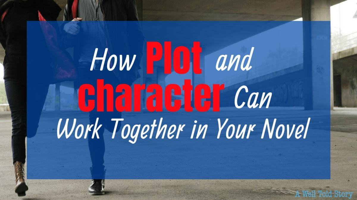 How Plot and Character Can Work Together in Your Novel