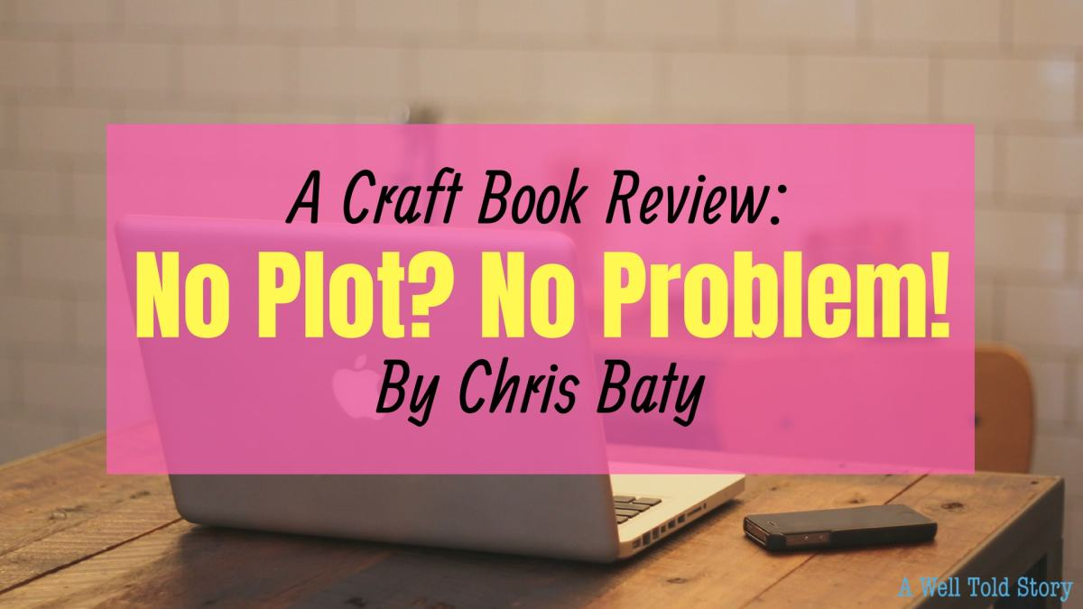 Writing Tools: No Plot? No Problem! by Chris Baty
