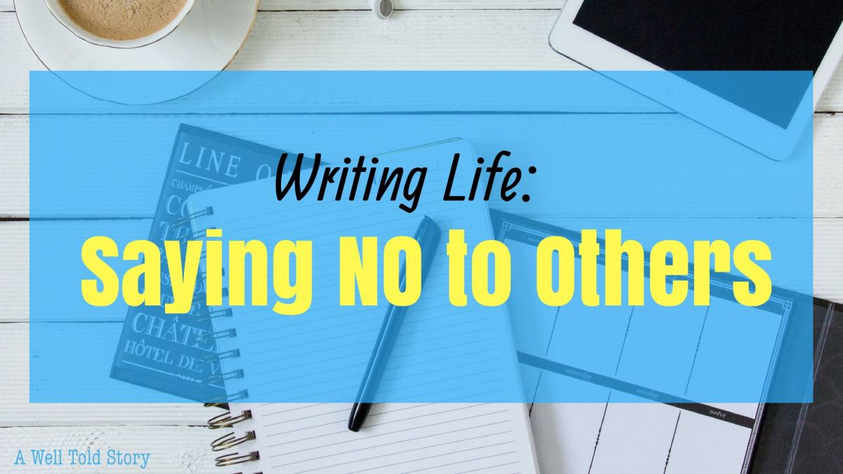 Protect Your Writing Time:  How to Say No toOthers