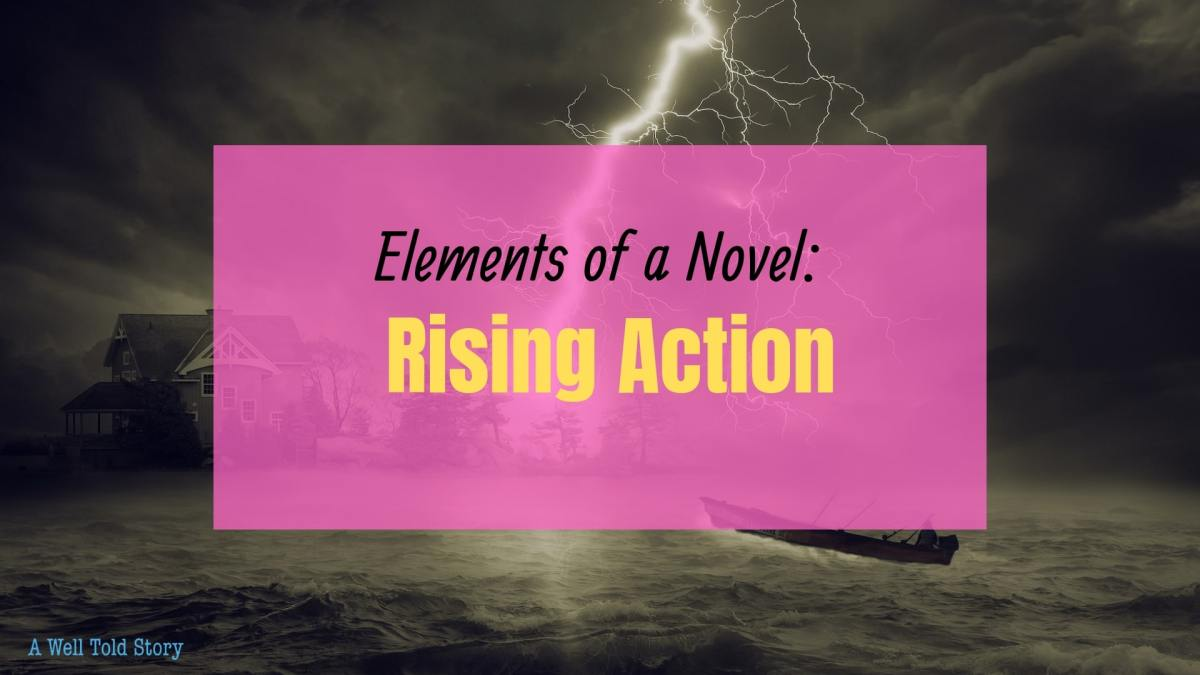 Rising Actions | Elements of a Novel – Part 6
