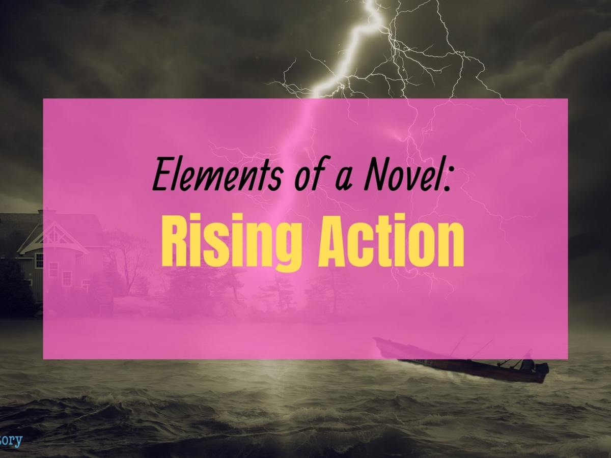 Elements of a Novel: Rising Action