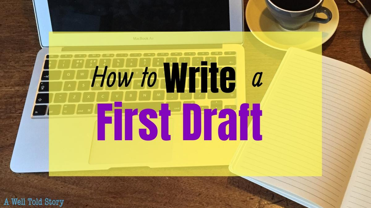 How to Write a First Draft: 15 Writing Tips