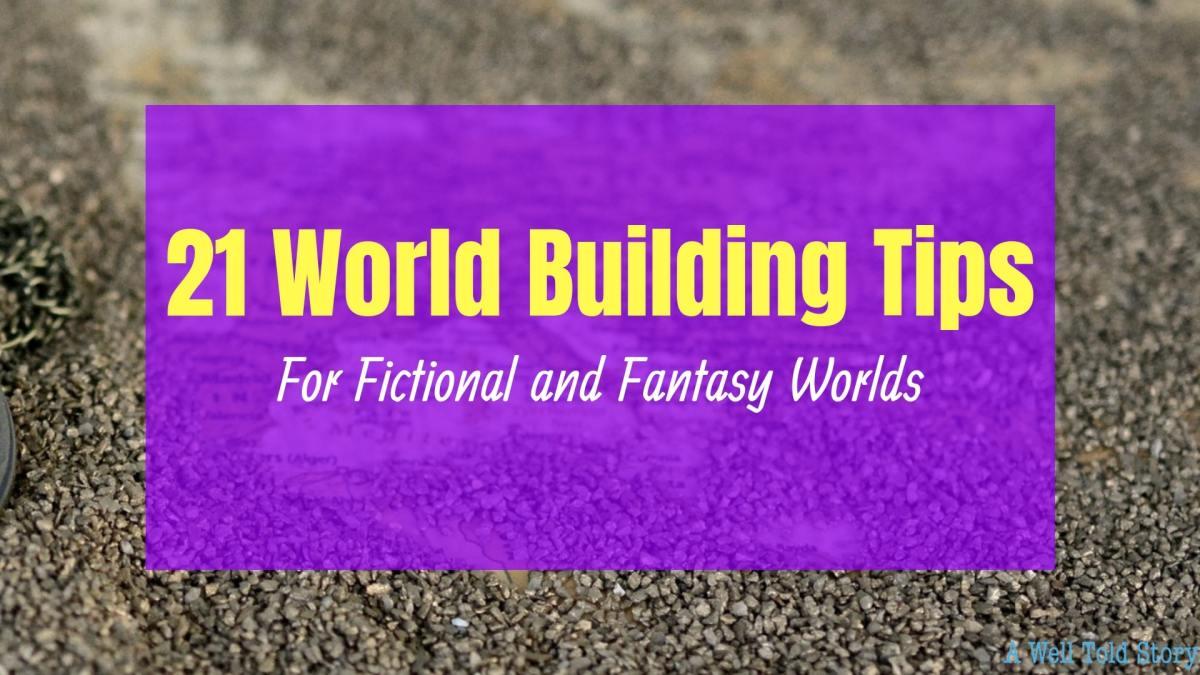 How to Create a Fictional or Fantasy World: 21 WritingTips