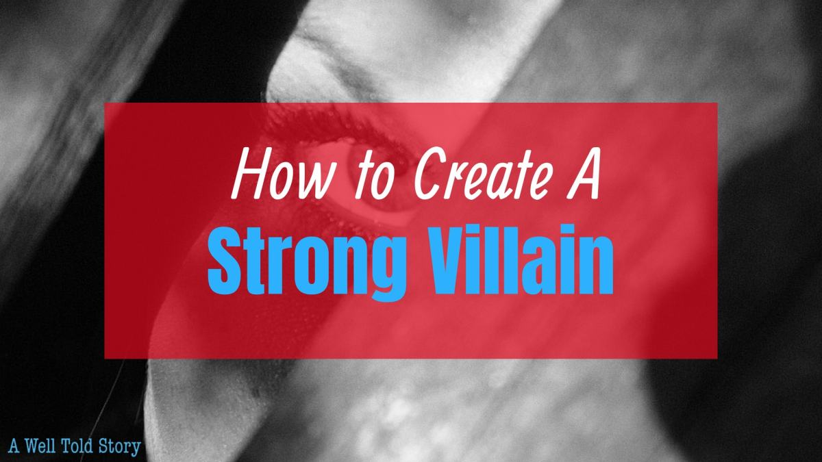 How to Create A Strong Villain