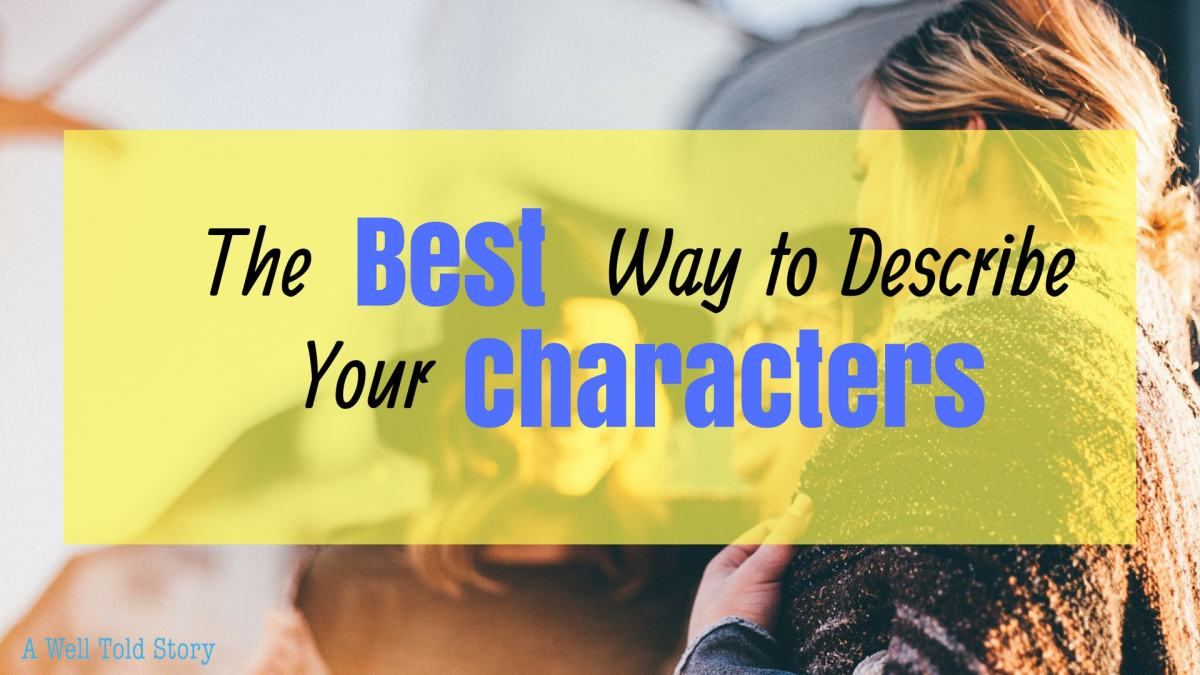 The Best Way to Describe your characters