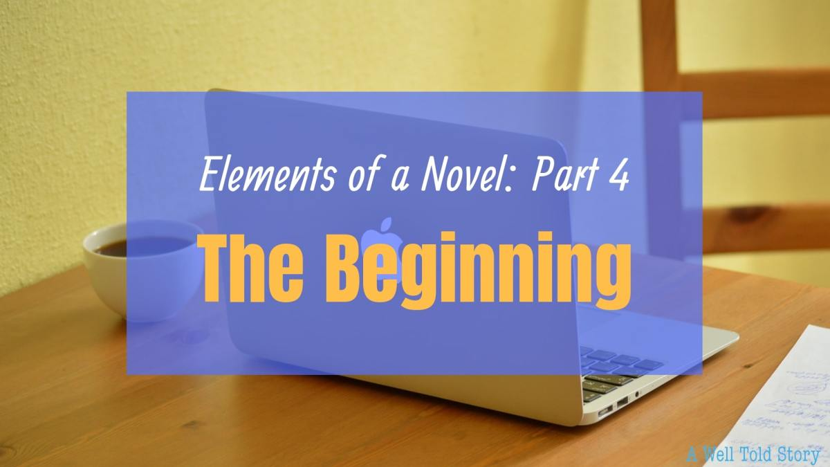 The Beginning | Elements of a Novel – Part 4