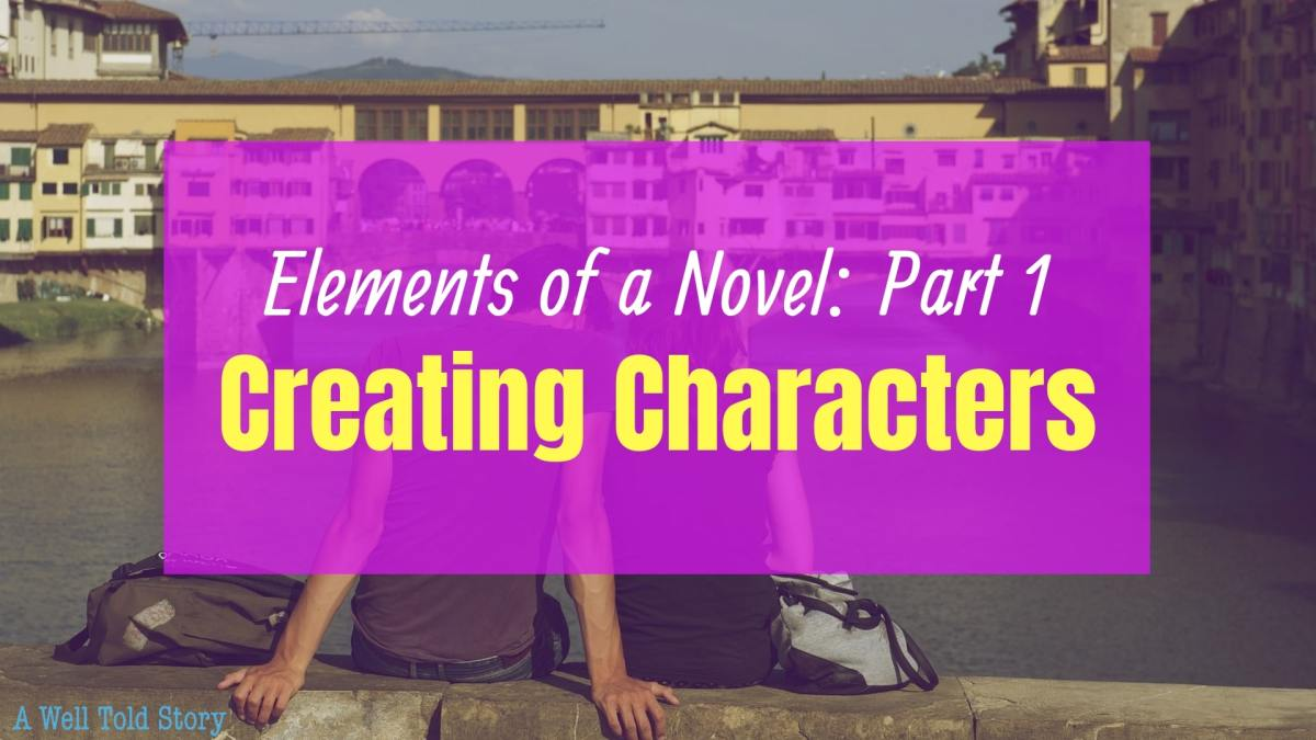 Creating Characters | Elements of a Novel – Part 1