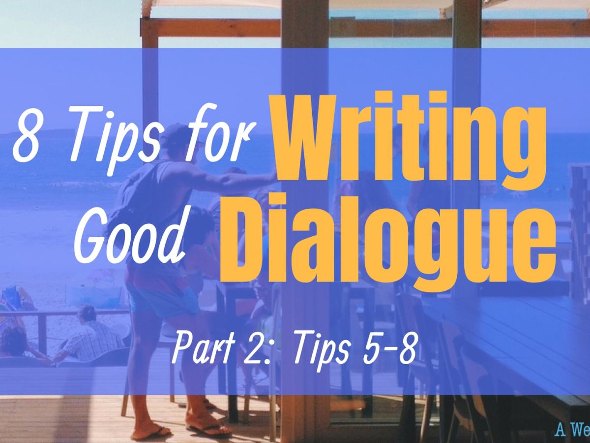 Tips for Writing Dialogue Part 2