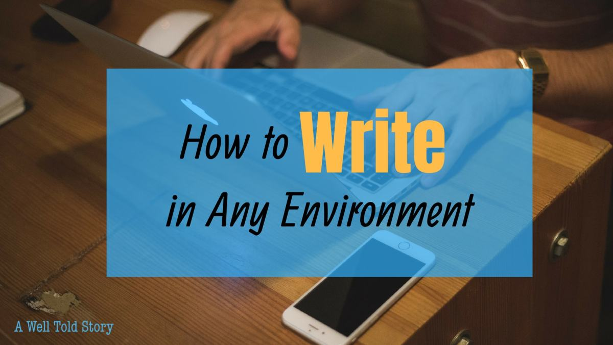 How to Write in Any Environment: 5 Writing Tips