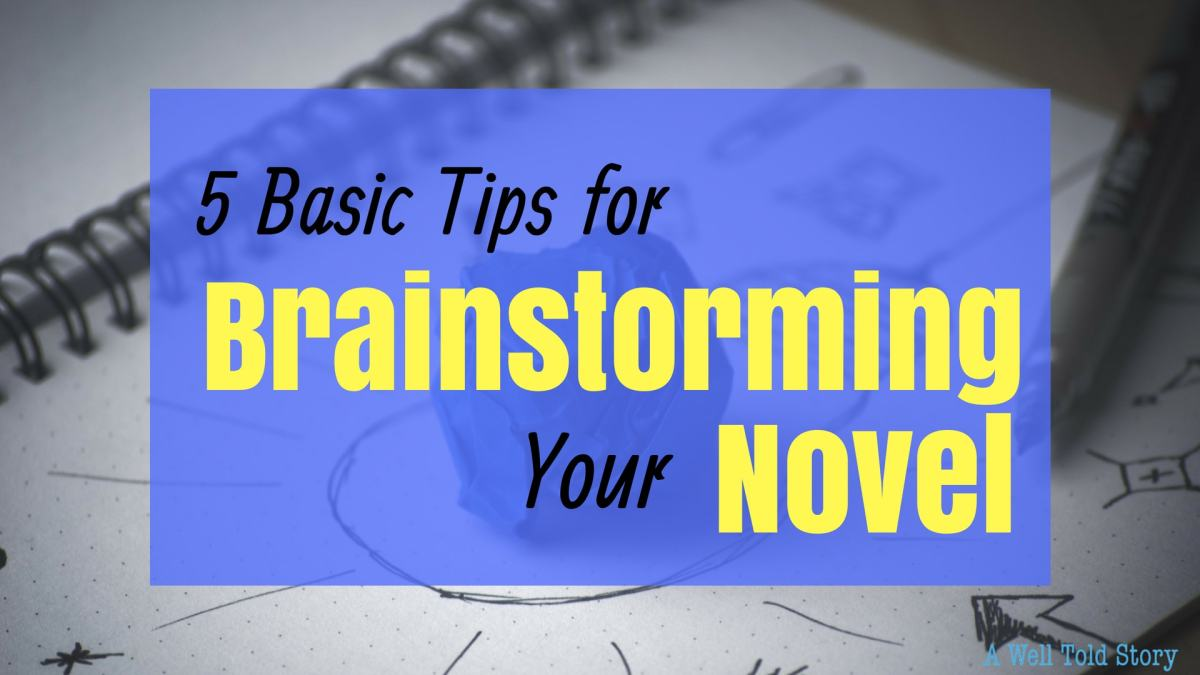 Brainstorming a Novel: 5 Basic Writing Tips