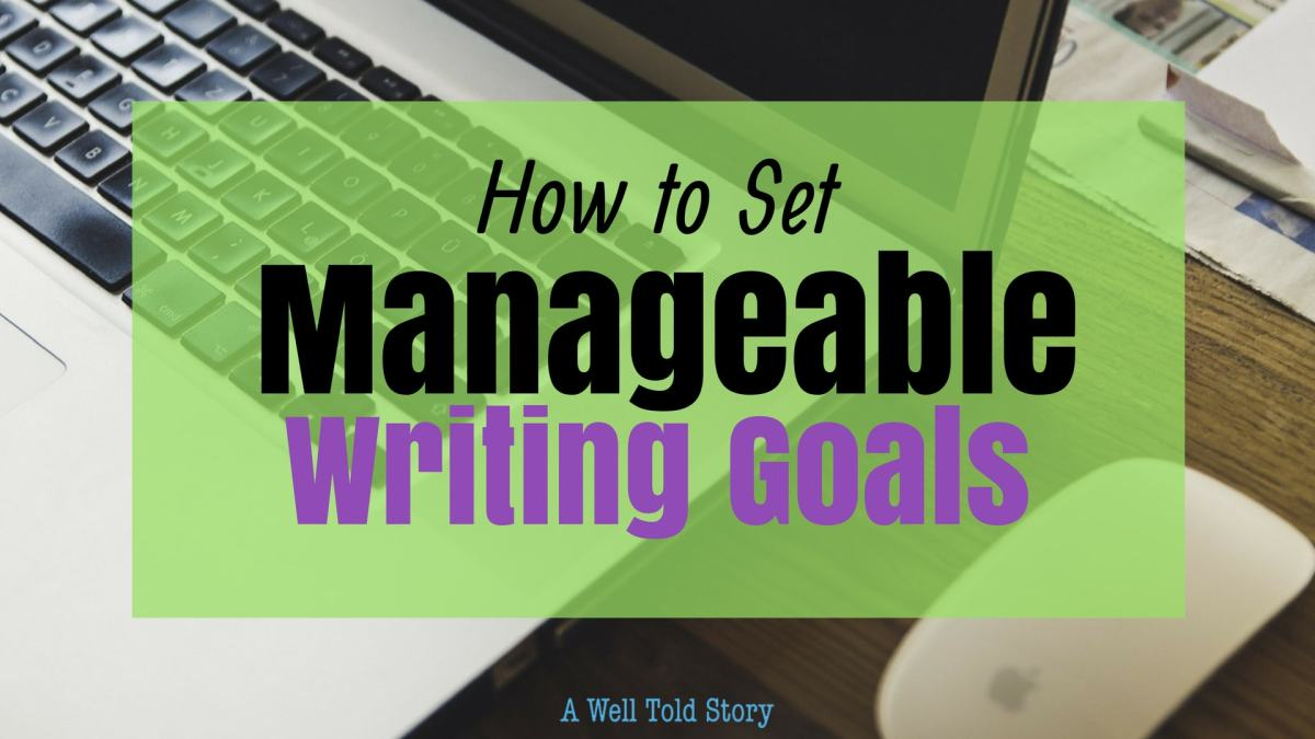 How to Set Achievable Writing Goals: 7 Writing Tips