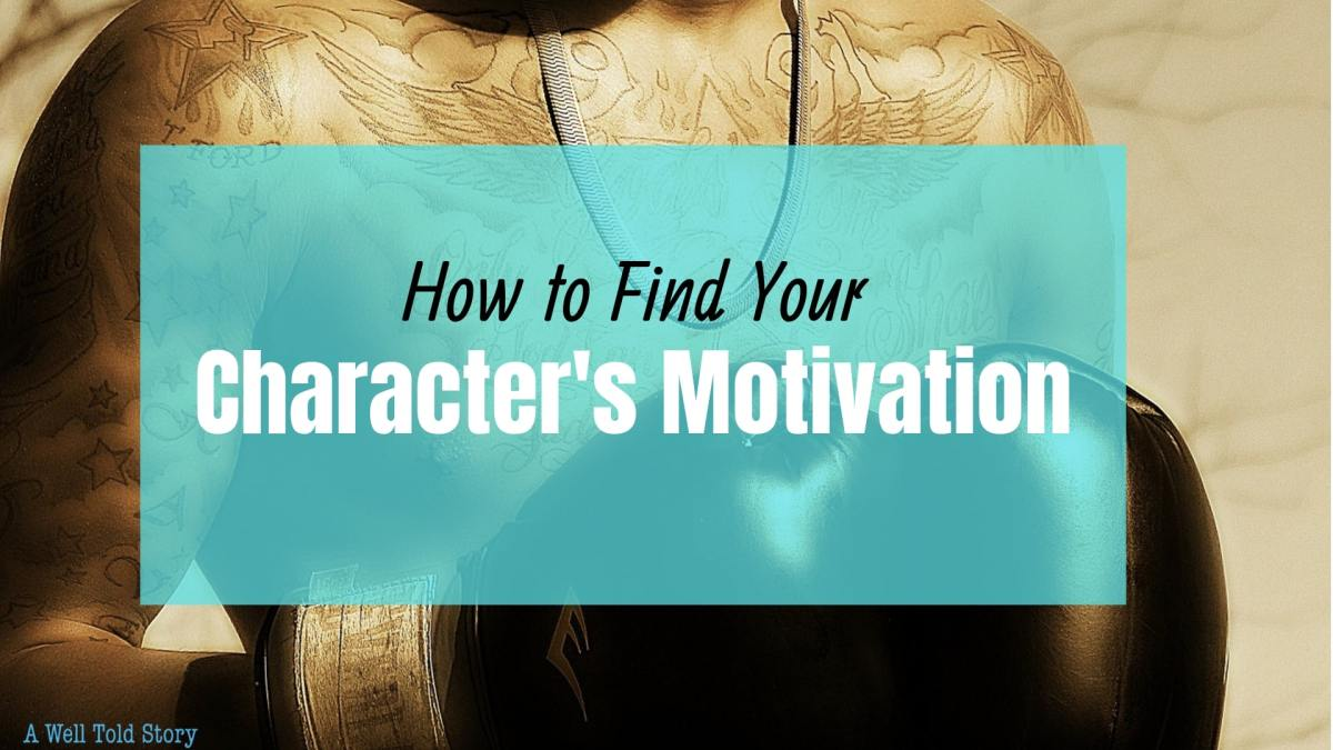 How to Find Character Motivation: 7 Writing Tips