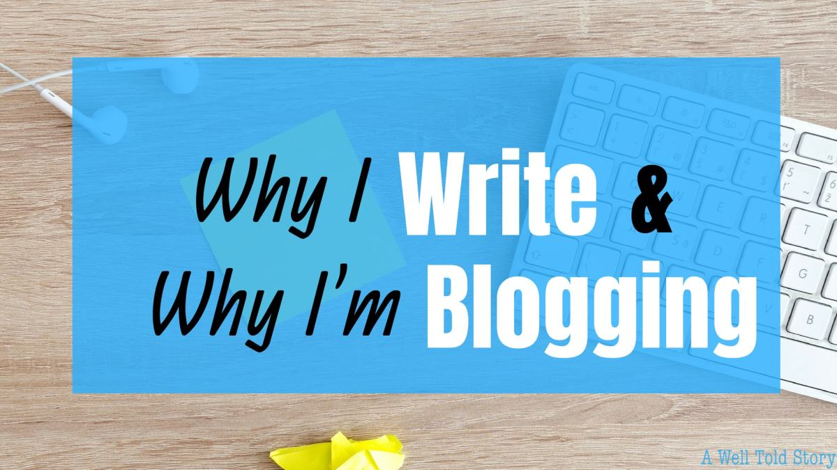 Why I Write and Why I'mBlogging