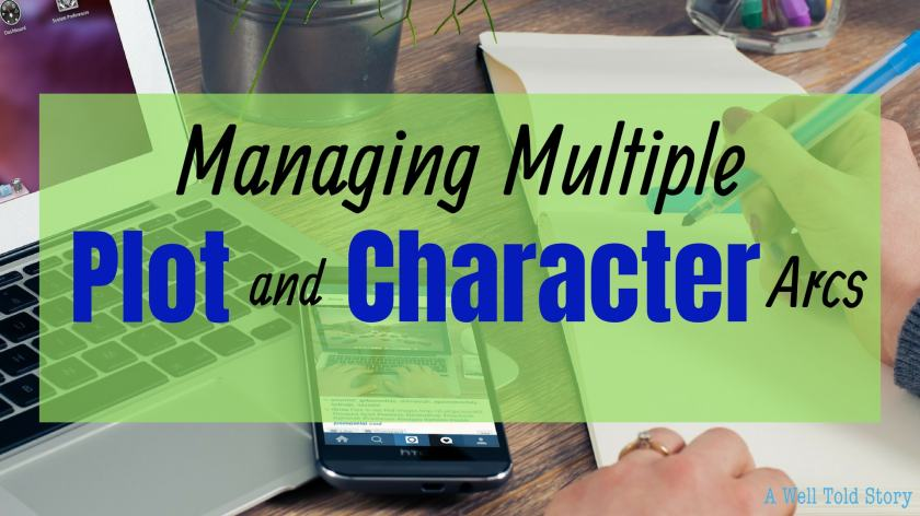 Managing Multiple Plot and Character Arcs