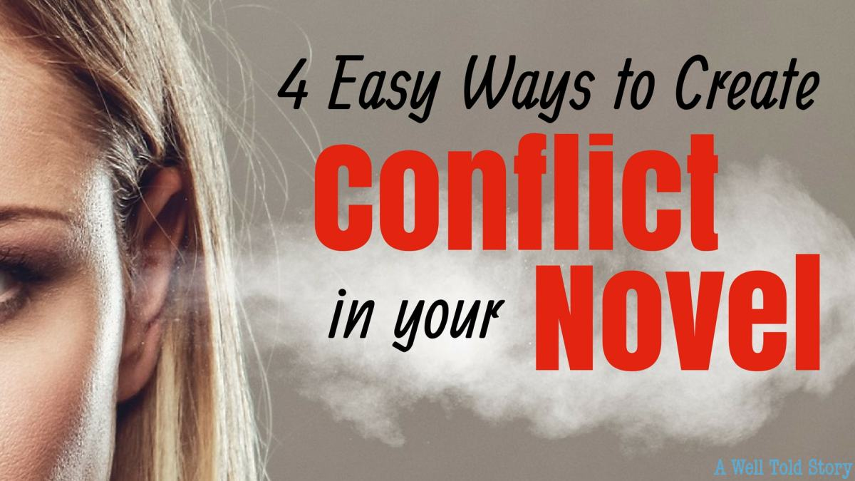 4 Easy Ways to Create Conflict in a Novel: WritingTips