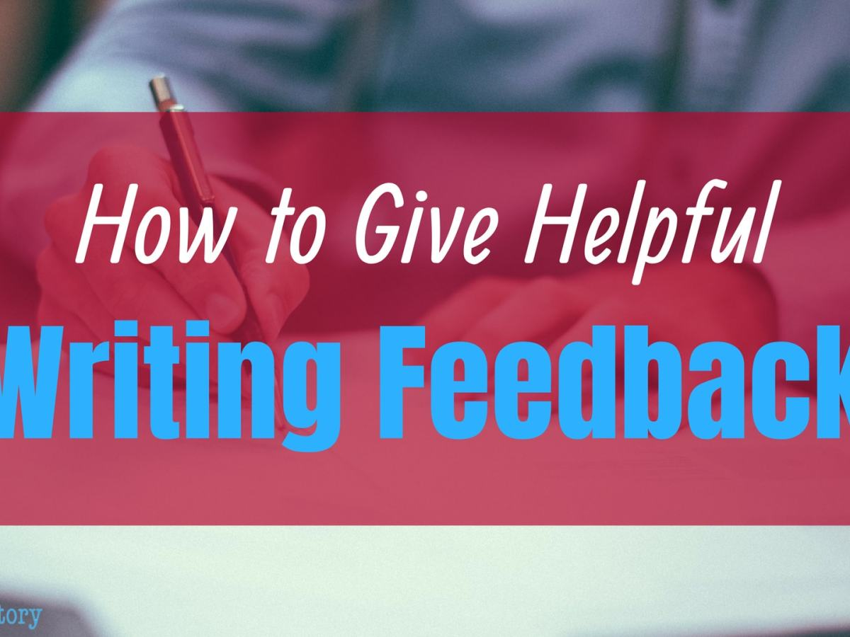 How to Give helpful writing feedback