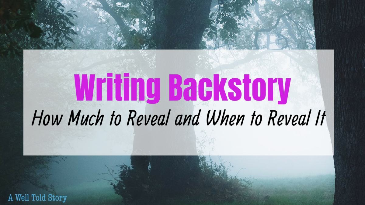 How to Write Backstory: When & How Much to Reveal