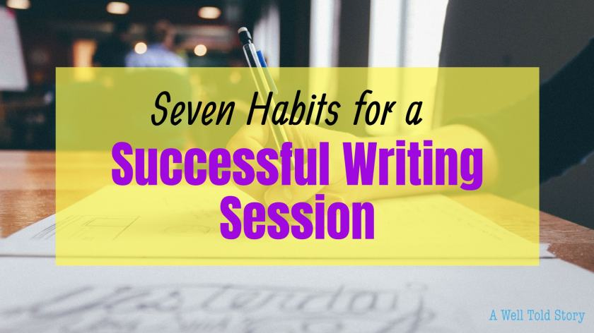 Seven Habits for a Successful Writing Session