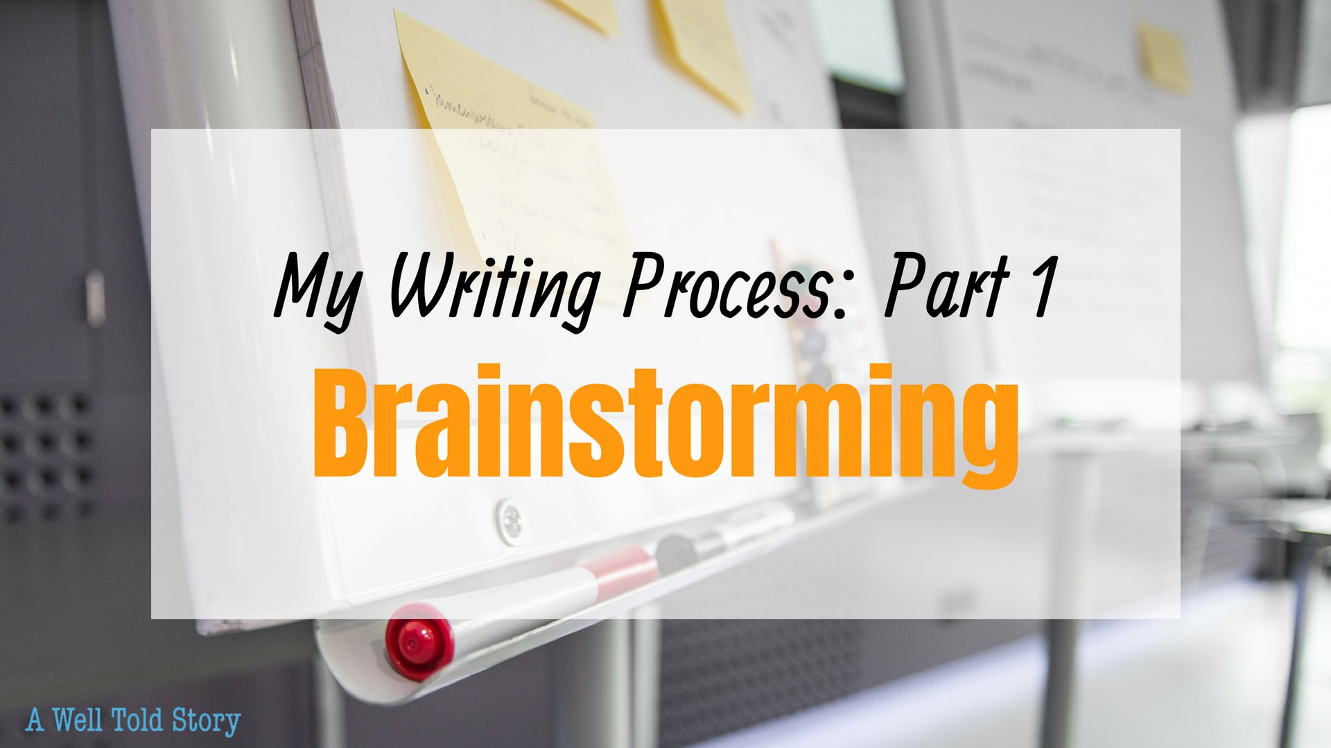 My Writing Process: Part 1--Brainstorming