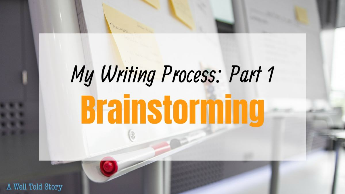 My Writing Process-Part 1:Brainstorming