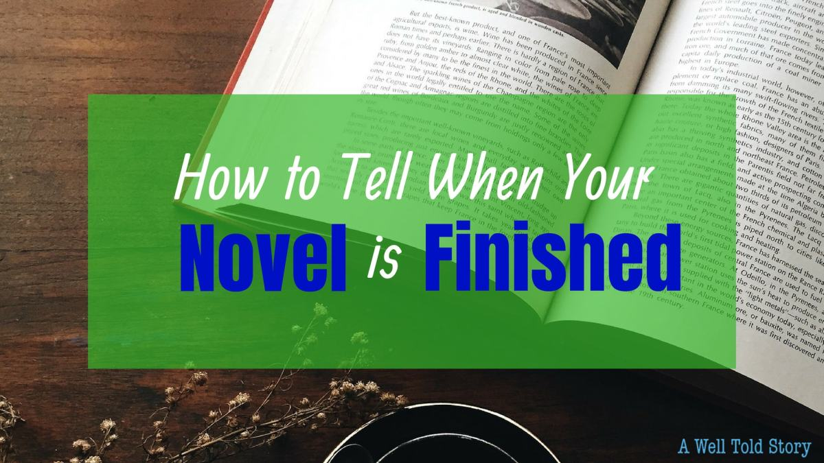 How to Tell When Your Book is Done: 6 Great Writing Tips