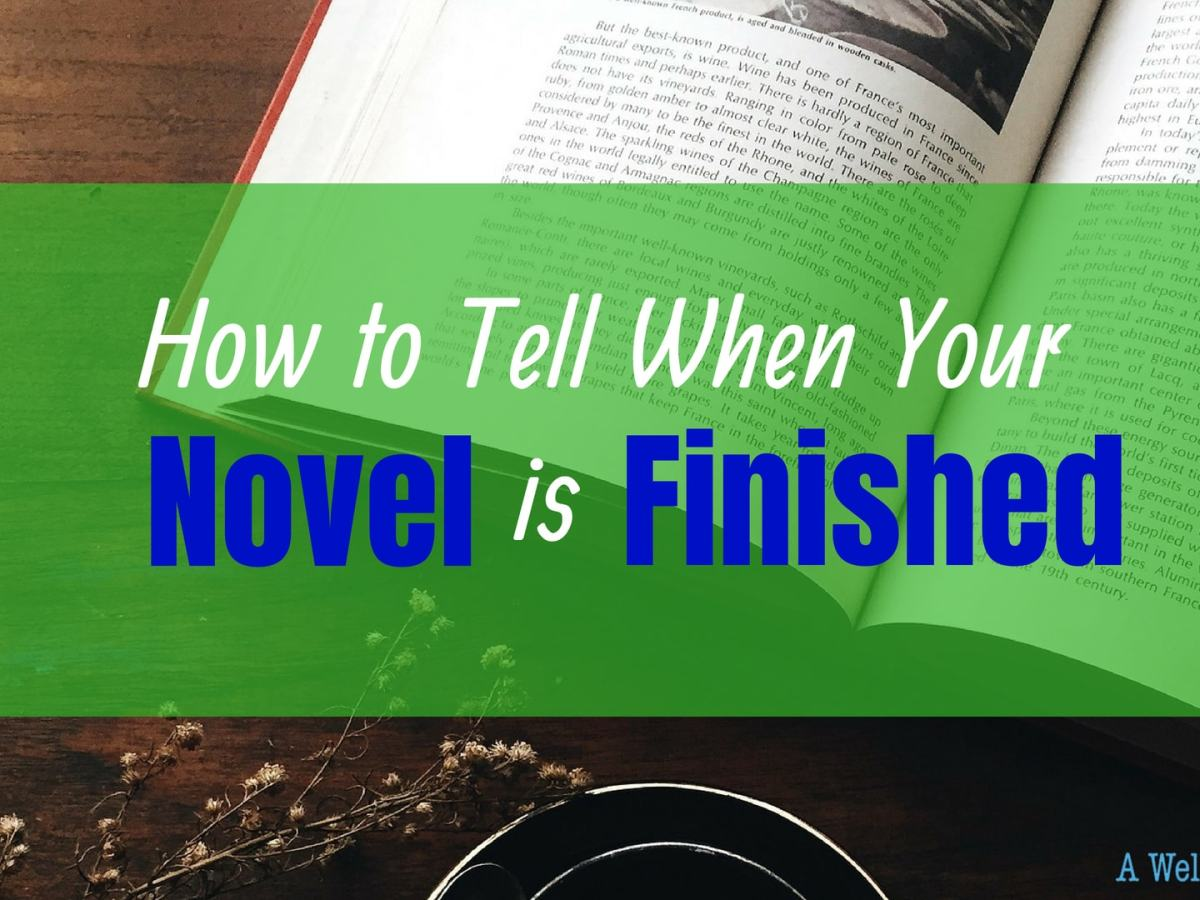 how to tell when your novel is finished