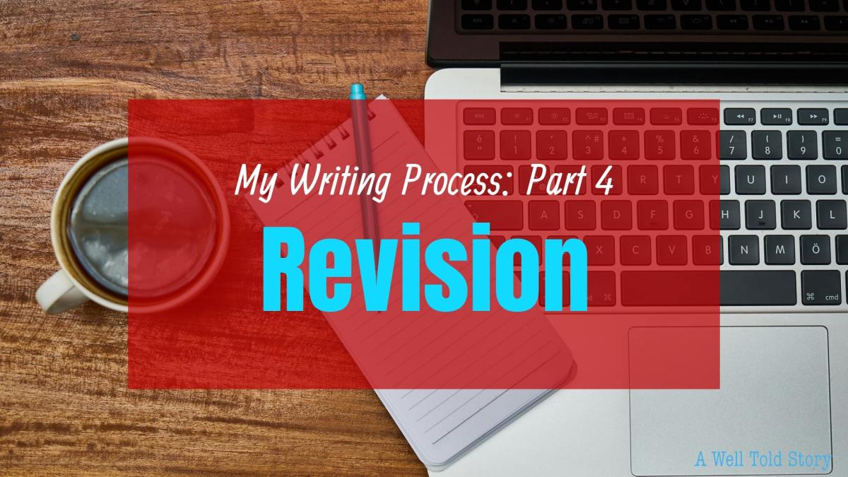 My Writing Process – Part 4: Revision