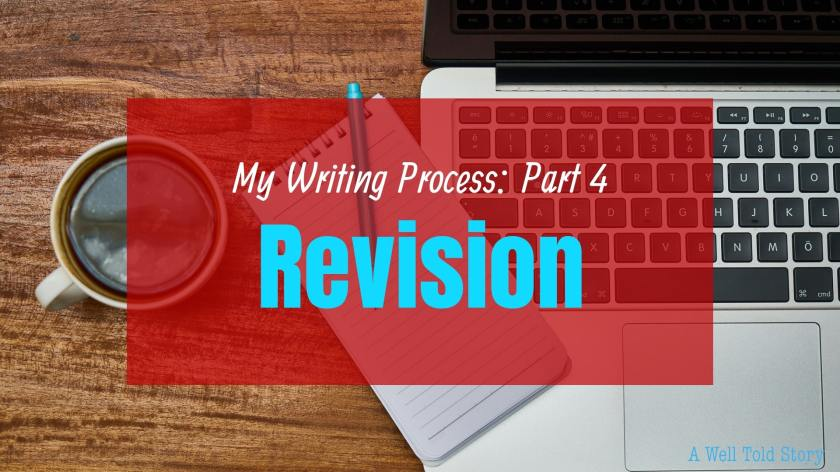 My Writing Process: Part 4 - Revision