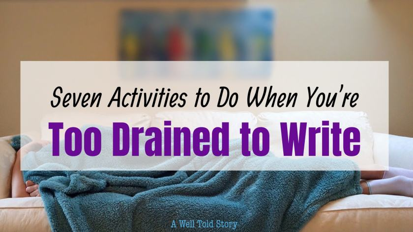 7 Activities for when you're too drained to write