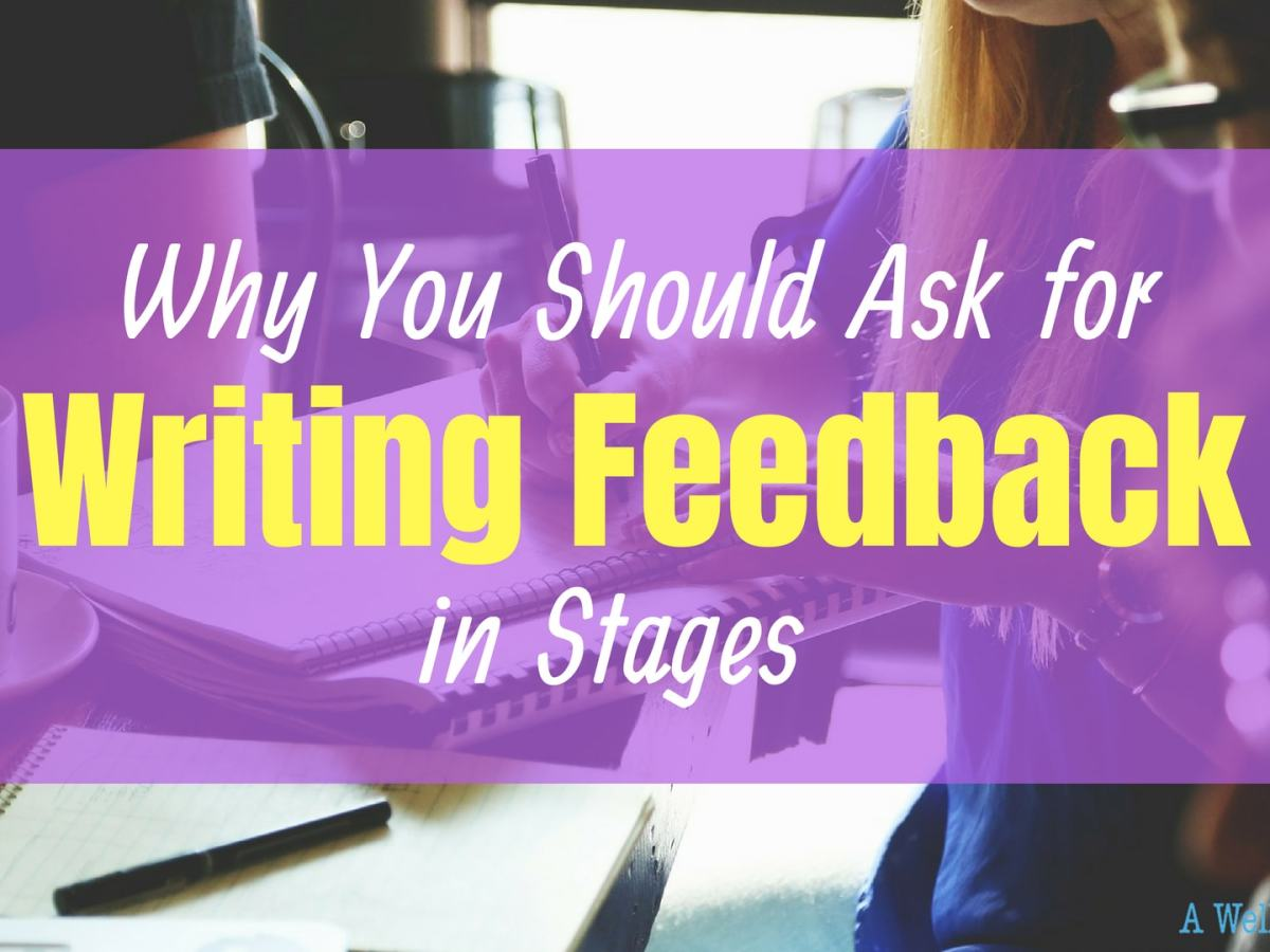 Why you should ask for writing feedback in stages