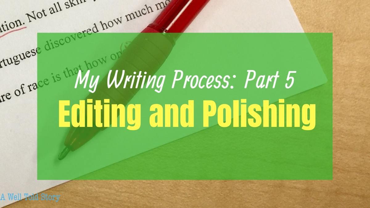 My Writing Process-Part 5: Editing andPolishing