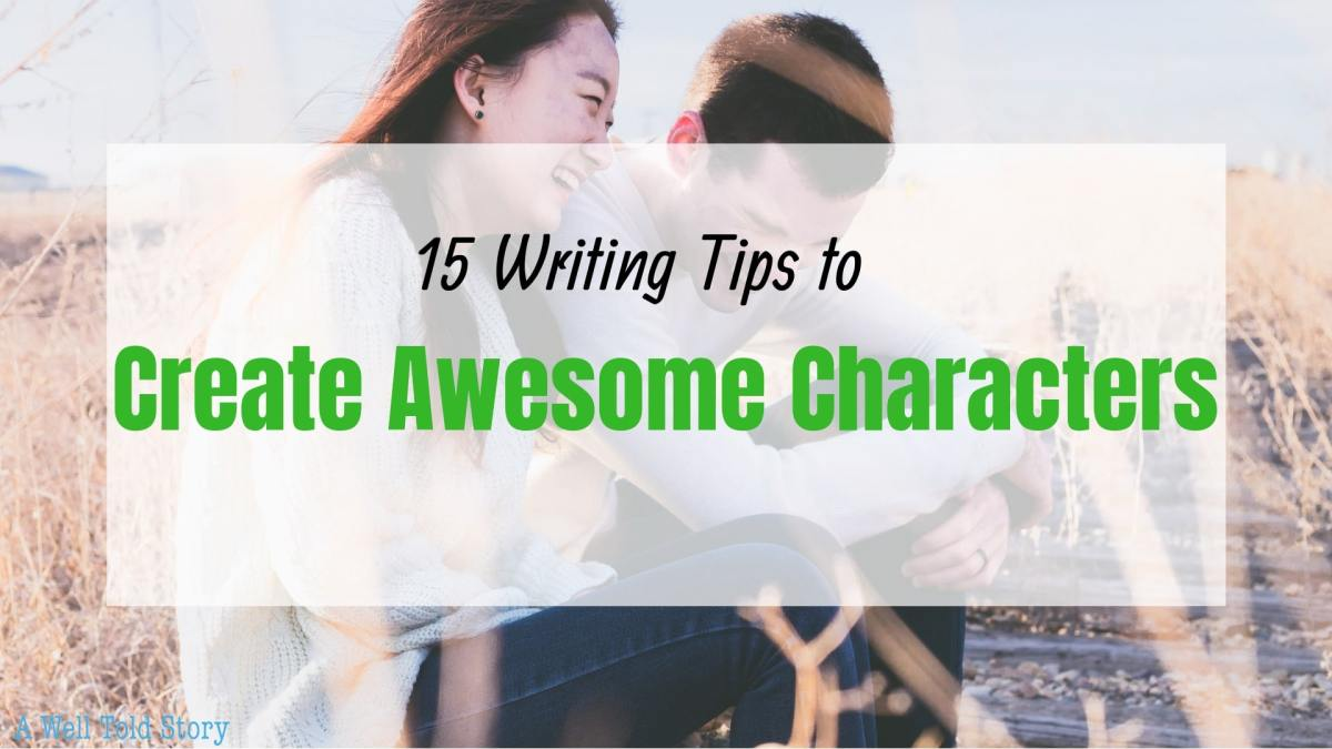 15 Writing Tips to Create Awesome Characters