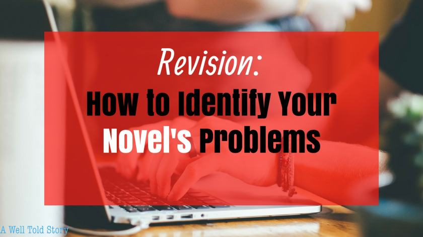 Revision Tips: How to Identify Your Novel's Problems