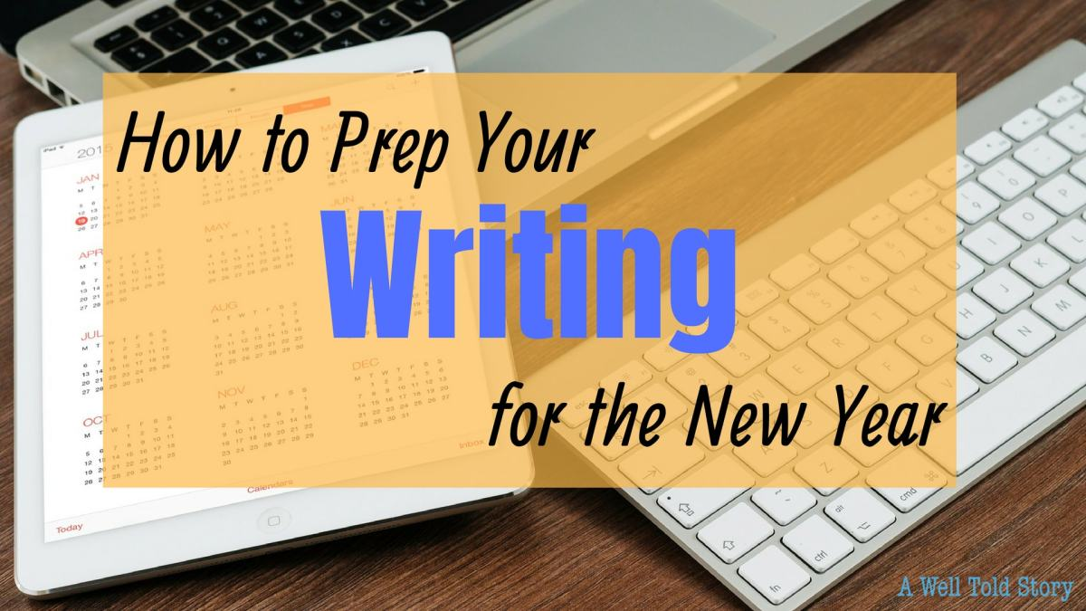 How to Prep Your Writing for the Year: 6 Writing Tips