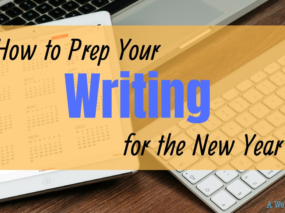 How to prep your writing for the new year