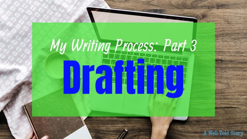 My Writing Process Part 3: Drafting