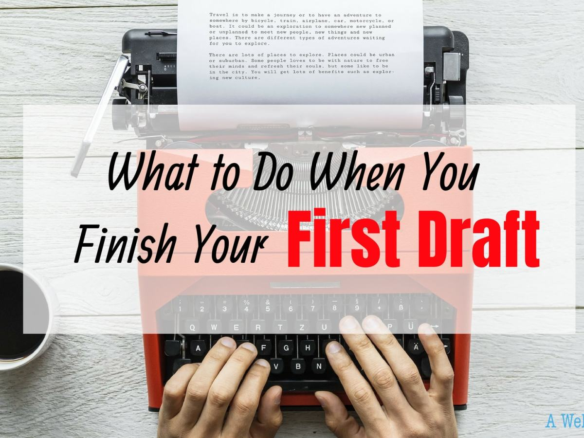 What do to do when you finish your first draft