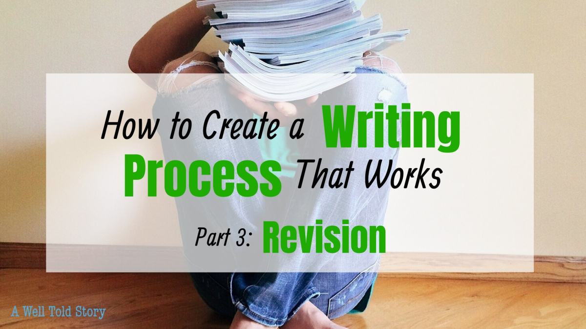 How to Create a Writing Process that Works: Revision