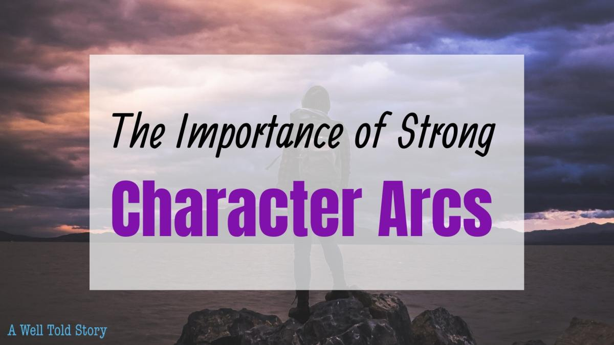 Writing Tips: The Importance of Strong Character Arcs