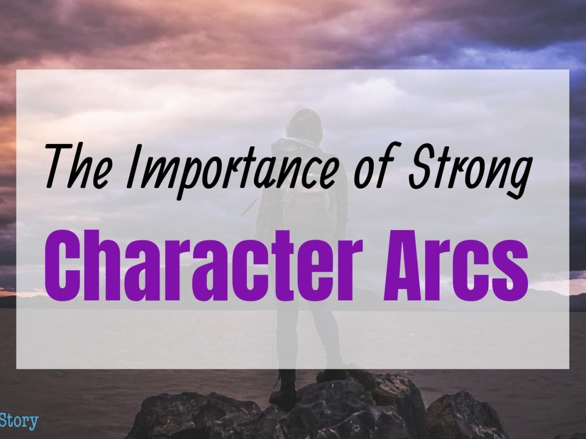 The Importance of Strong Character Arcs