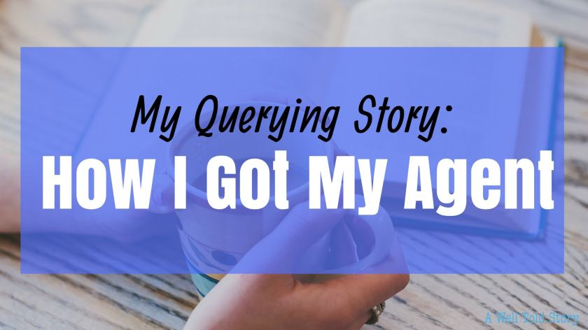 Querying: How I got my agent