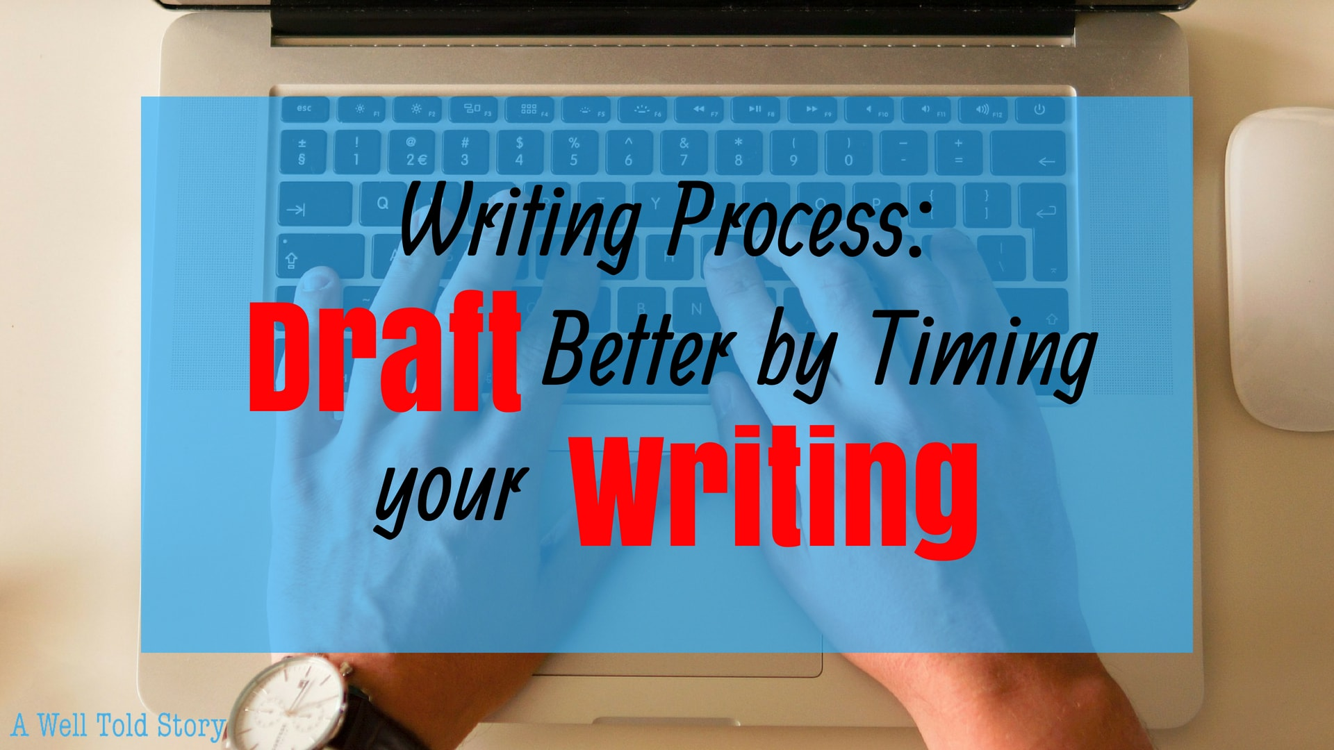 Draft Better by Timing Your Writing